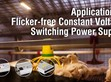 Application of Flicker-free Constant Voltage Switching Power Supply